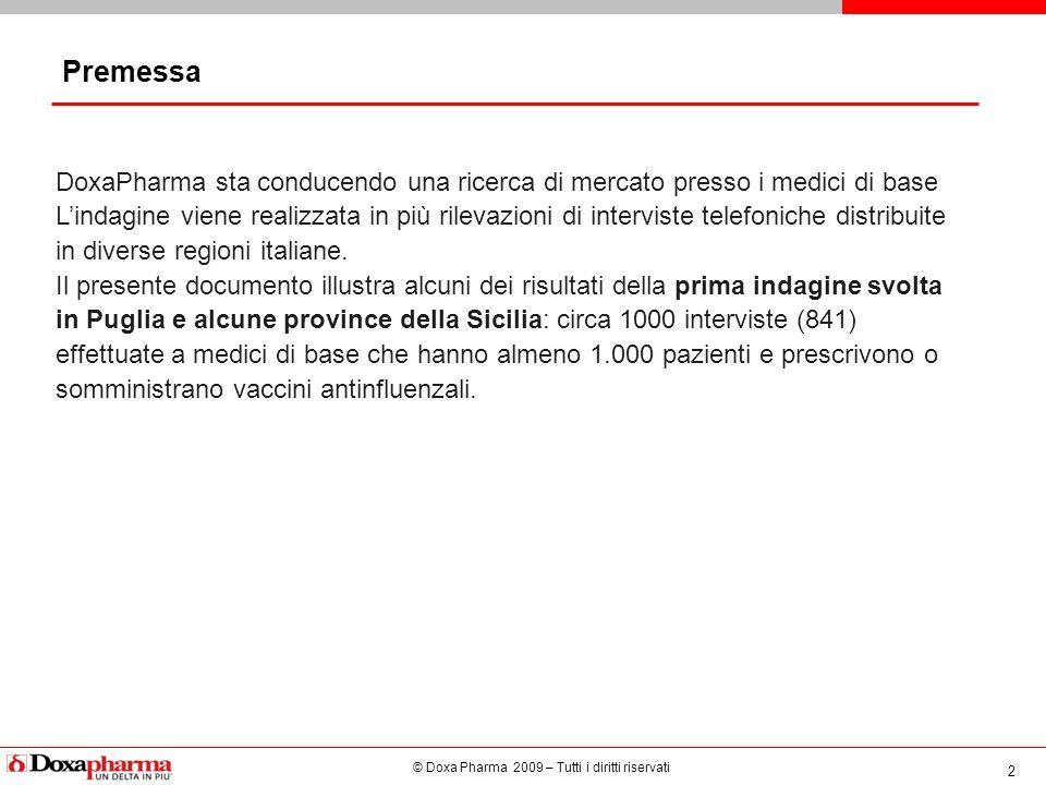 © Doxa Pharma 2009 – Tutti i diritti riservati 2 DoxaPharma sta conducendo una ricerca di mercato presso i medici di base Lindagine viene realizzata in più rilevazioni di interviste telefoniche distribuite in diverse regioni italiane.