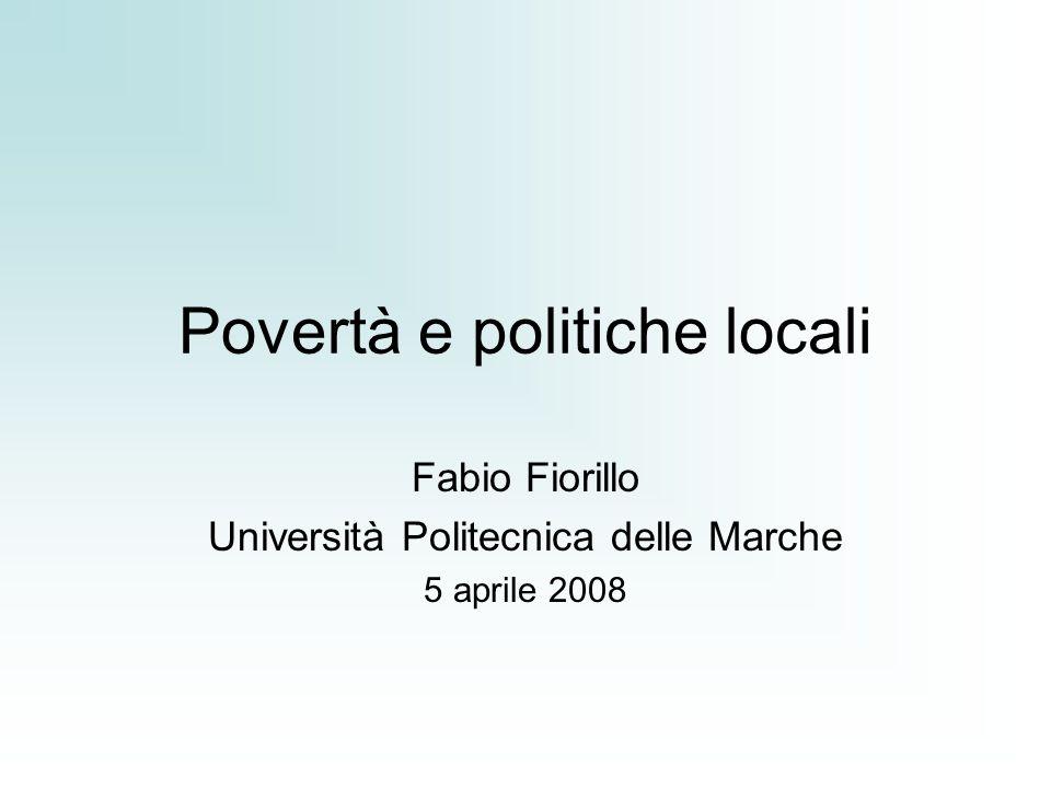 Povertà e politiche locali Fabio Fiorillo Università Politecnica delle Marche 5 aprile 2008