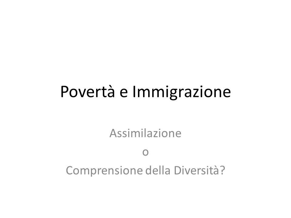 Povertà e Immigrazione Assimilazione o Comprensione della Diversità?