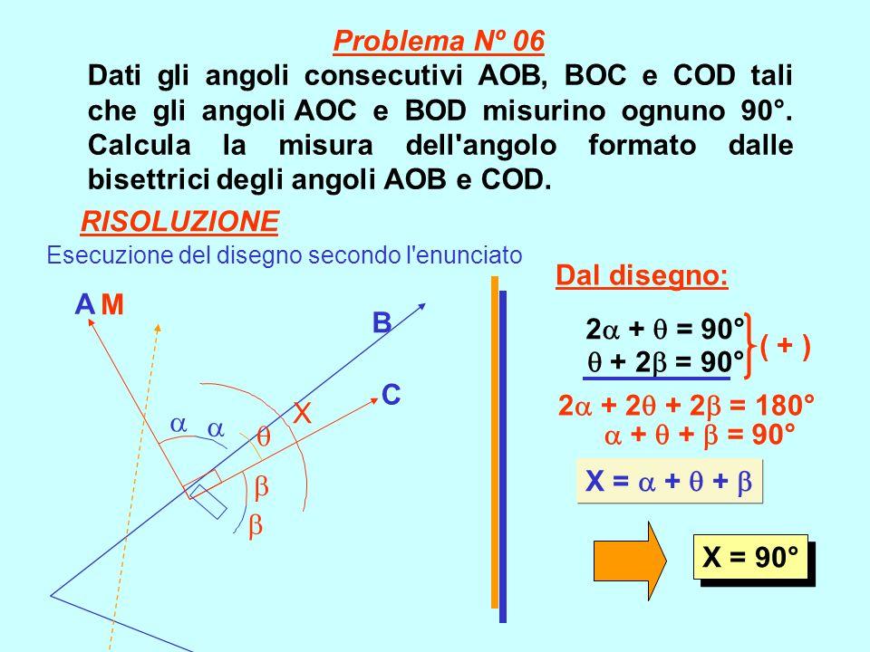 Dati gli angoli consecutivi AOB, BOC e COD tali che gli angoli AOC e BOD misurino ognuno 90°. Calcula la misura dell'angolo formato dalle bisettrici d