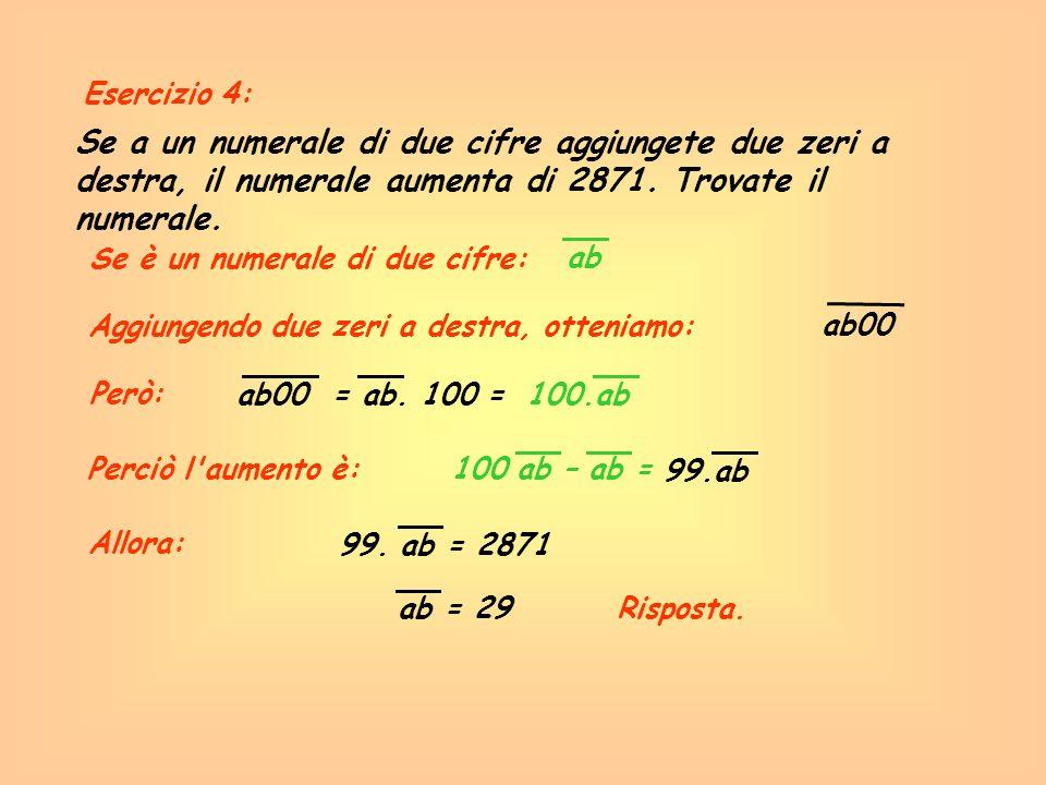 Esercizio 5: Se: abcd = 37.ab + 62.cd, calcolare (a+b+c+d) abcd = ab00 + cd Sostituendo, abbiamo: = 100.ab + cd 100.ab + cd = 37.ab + 62.cd 63.ab = 61.cd ab 61 cd 63 = Allora: ab = 61cd = 63y Risposta.Di conseguenza:a+b+c+d = 6+1+6+3 = 16