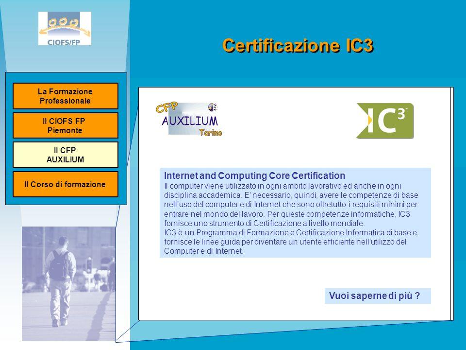Certificazione IC3 Ministero del lavoro Unione Europea Internet and Computing Core Certification Il computer viene utilizzato in ogni ambito lavorativo ed anche in ogni disciplina accademica.
