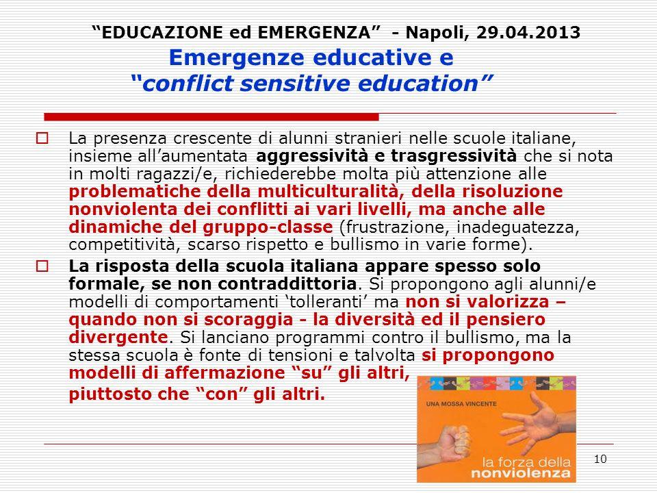 10 Emergenze educative e conflict sensitive education La presenza crescente di alunni stranieri nelle scuole italiane, insieme allaumentata aggressivi