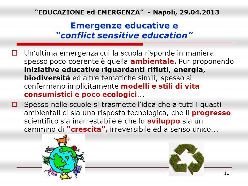 11 Emergenze educative e conflict sensitive education Unultima emergenza cui la scuola risponde in maniera spesso poco coerente è quella ambientale. P