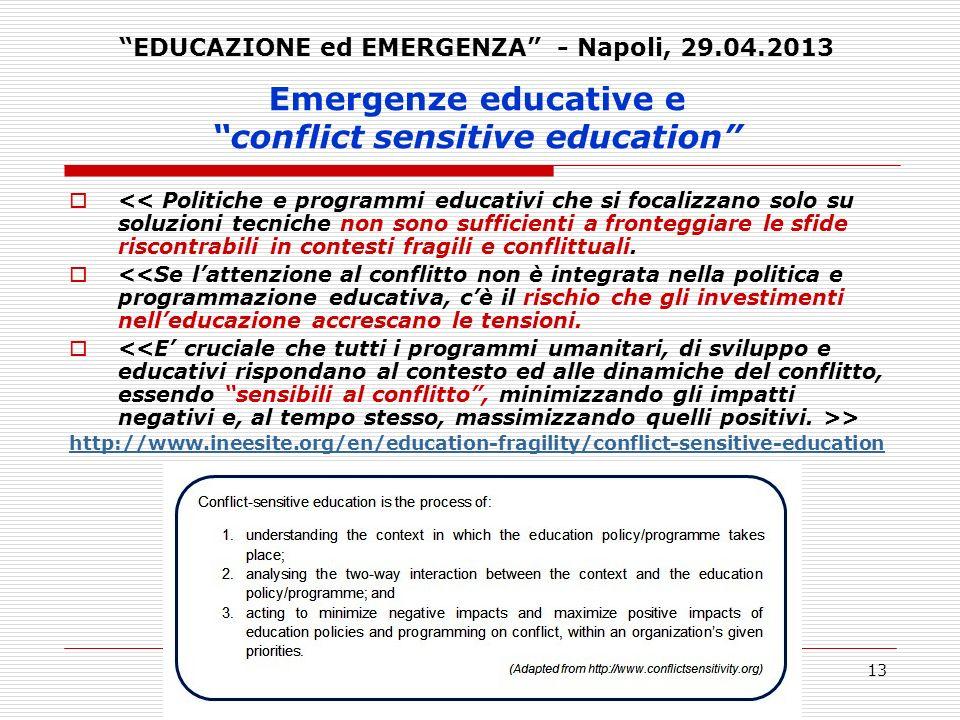 13 Emergenze educative e conflict sensitive education << Politiche e programmi educativi che si focalizzano solo su soluzioni tecniche non sono suffic