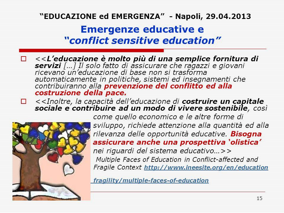 15 Emergenze educative e conflict sensitive education <<Leducazione è molto più di una semplice fornitura di servizi […] Il solo fatto di assicurare c