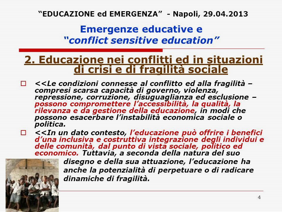 4 2. Educazione nei conflitti ed in situazioni di crisi e di fragilità sociale <<Le condizioni connesse al conflitto ed alla fragilità – compresi scar
