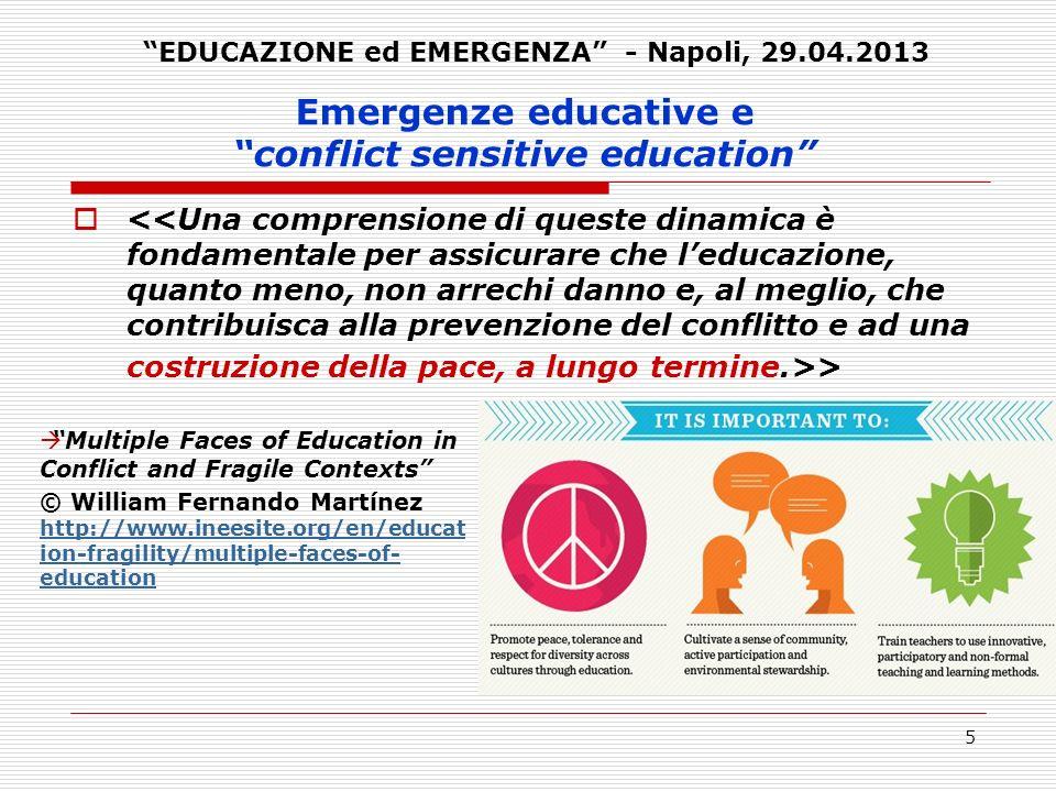 16 Emergenze educative e conflict sensitive education In Italia, le proposte educative in tale direzione dovrebbero essere veicolate in primo luogo dalla scuola pubblica, ma anche da attività svolte in modi e sedi non formali (animazione sociale di minori in contesti ricreativi, culturali, pastorali etc.).
