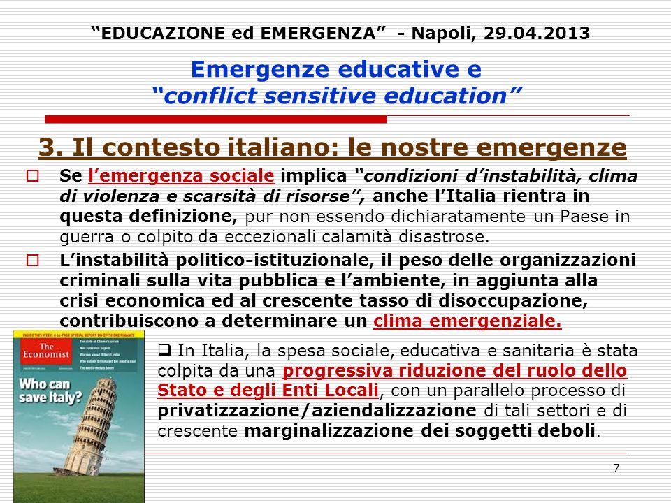 7 Emergenze educative e conflict sensitive education 3. Il contesto italiano: le nostre emergenze Se lemergenza sociale implica condizioni dinstabilit