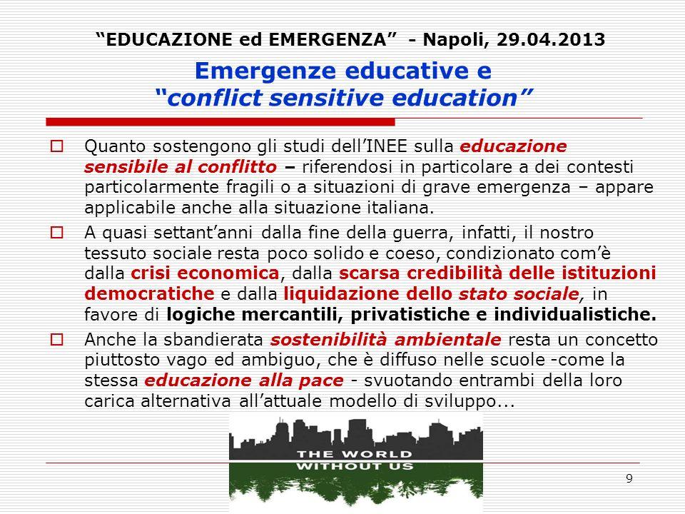 20 Emergenze educative e conflict sensitive education Una educazione sensibile al conflitto, nel contesto italiano, è praticabile: Se la scuola e le altre agenzie educative collaboreranno per garantire uneducazione di qualità, equa, rilevante e sicura (INEE).