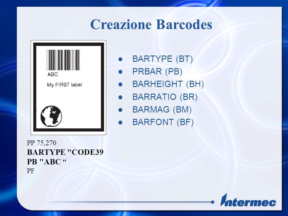 BARTYPE (BT) PRBAR (PB) BARHEIGHT (BH) BARRATIO (BR) BARMAG (BM) BARFONT (BF) PP 75,270 BARTYPE CODE39 PB ABC PF Creazione Barcodes