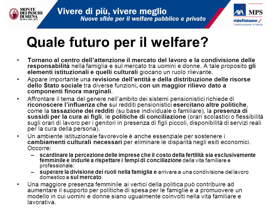 Quale futuro per il welfare? Tornano al centro dellattenzione il mercato del lavoro e la condivisione delle responsabilità nella famiglia e sul mercat