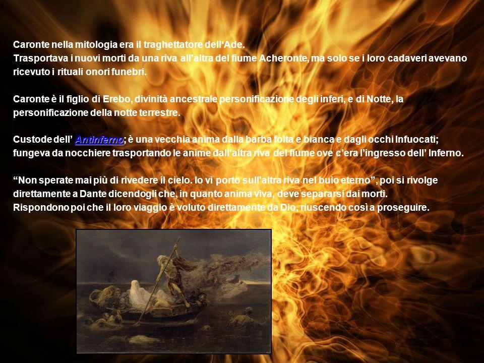 Caronte nella mitologia era il traghettatore dellAde.