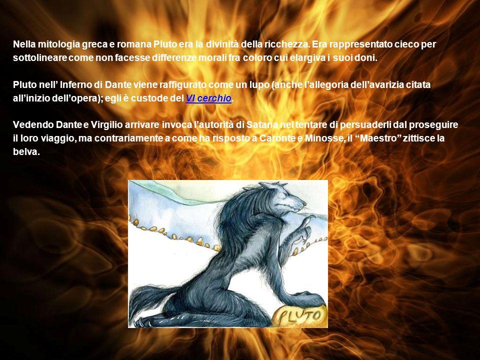 Nella mitologia greca e romana Pluto era la divinità della ricchezza.