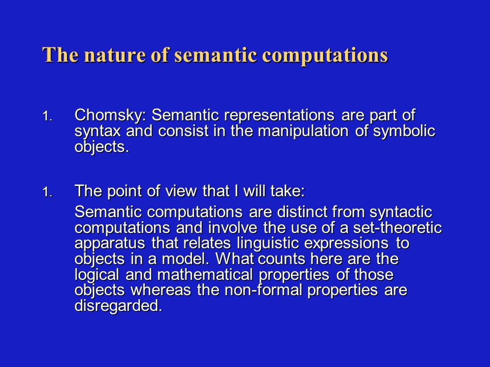 Semantic computations and pronominal anaphora 1.