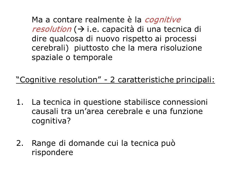 Ma a contare realmente è la cognitive resolution ( i.e.