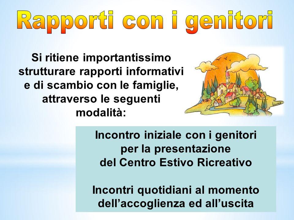 Si ritiene importantissimo strutturare rapporti informativi e di scambio con le famiglie, attraverso le seguenti modalità: Incontro iniziale con i gen