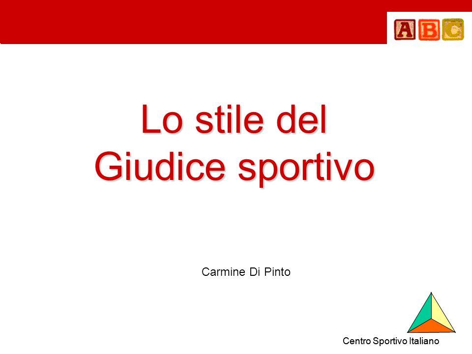 Lo stile del Giudice sportivo Carmine Di Pinto Centro Sportivo Italiano