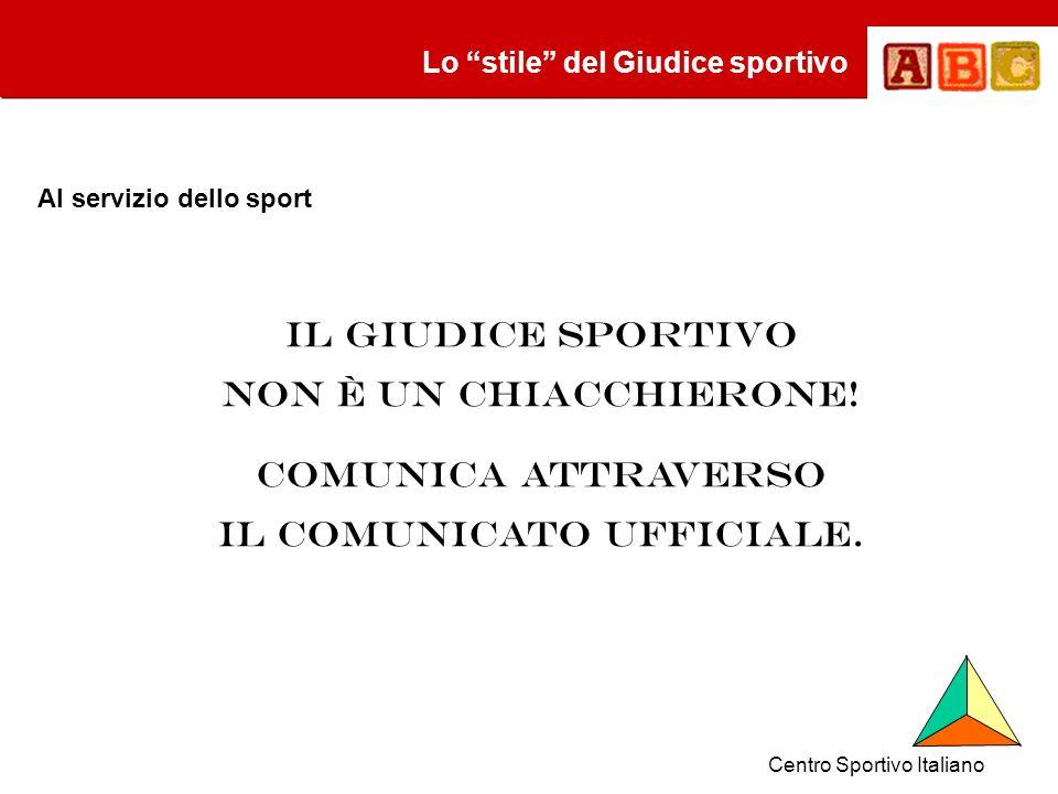 Il Giudice sportivo non è un chiacchierone. comunica attraverso il Comunicato ufficiale.