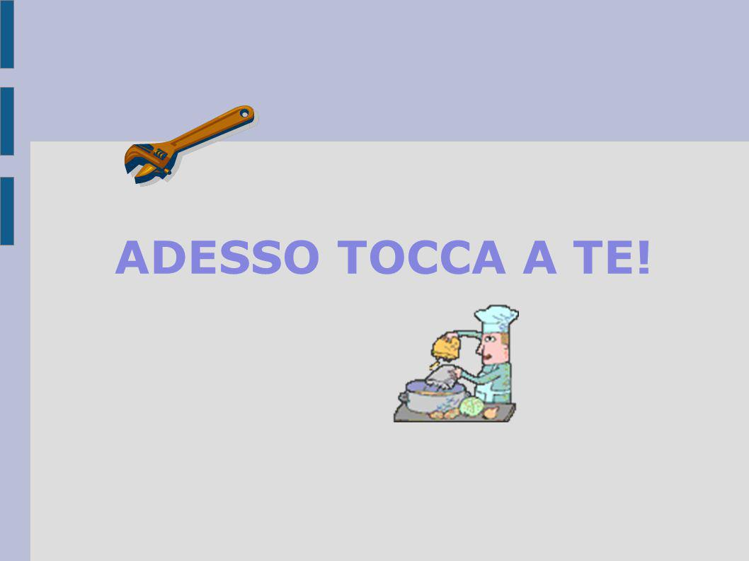 ADESSO TOCCA A TE!