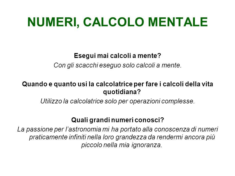 NUMERI, CALCOLO MENTALE Esegui mai calcoli a mente.