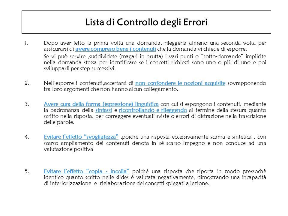 Lista di Controllo degli Errori 1.Dopo aver letto la prima volta una domanda, rileggerla almeno una seconda volta per assicurarsi di avere compreso bene i contenuti che la domanda vi chiede di esporre.