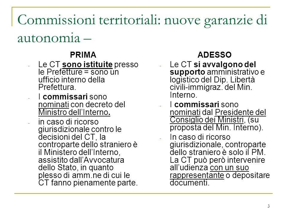 3 Commissioni territoriali: nuove garanzie di autonomia – PRIMA - Le CT sono istituite presso le Prefetture = sono un ufficio interno della Prefettura