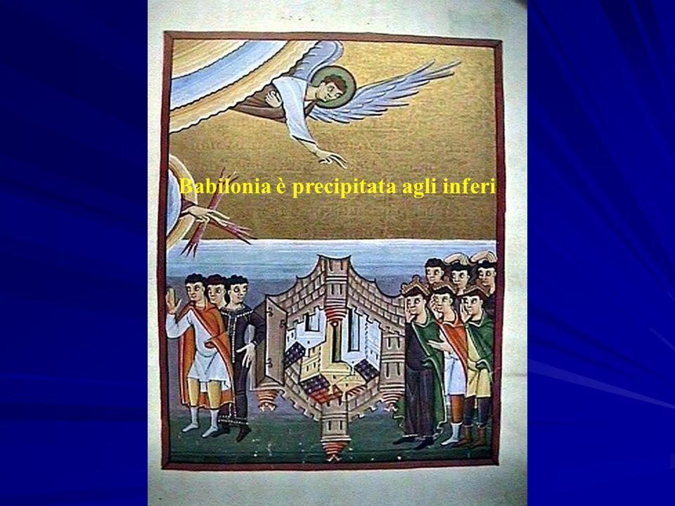 Babilonia è precipitata agli inferi
