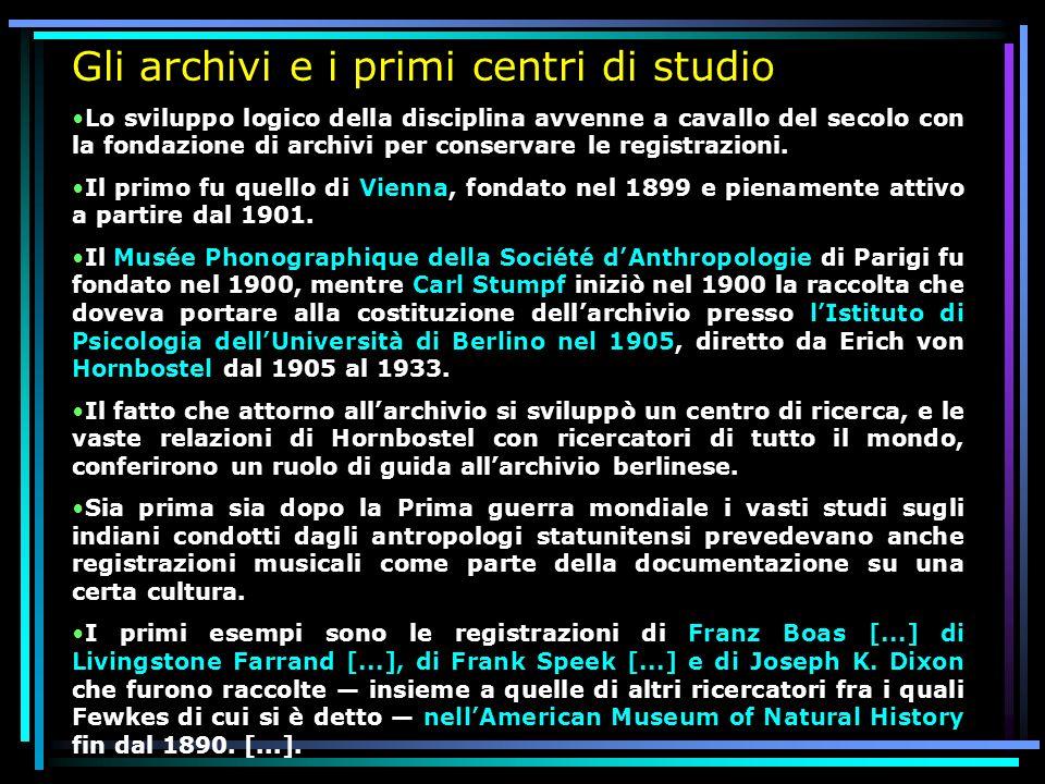 Gli archivi e i primi centri di studio Lo sviluppo logico della disciplina avvenne a cavallo del secolo con la fondazione di archivi per conservare le
