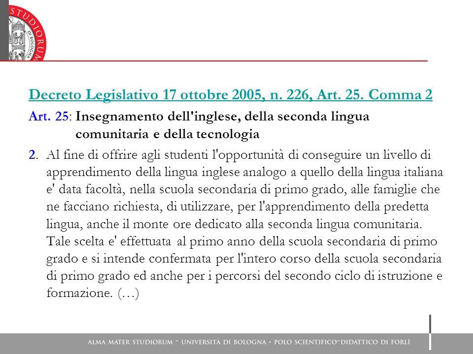 Decreto Legislativo 17 ottobre 2005, n. 226, Art. 25. Comma 2 Art. 25: Insegnamento dell'inglese, della seconda lingua comunitaria e della tecnologia