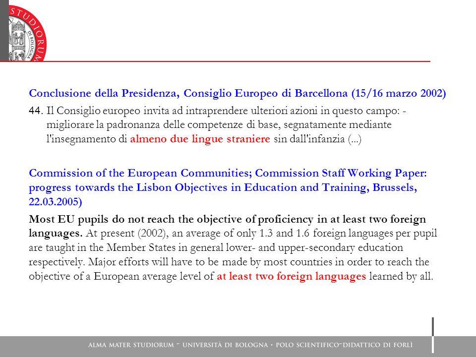 Conclusione della Presidenza, Consiglio Europeo di Barcellona (15/16 marzo 2002) 44. Il Consiglio europeo invita ad intraprendere ulteriori azioni in