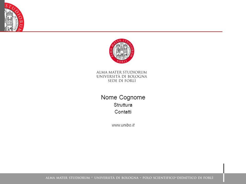 Nome Cognome Struttura Contatti www.unibo.it