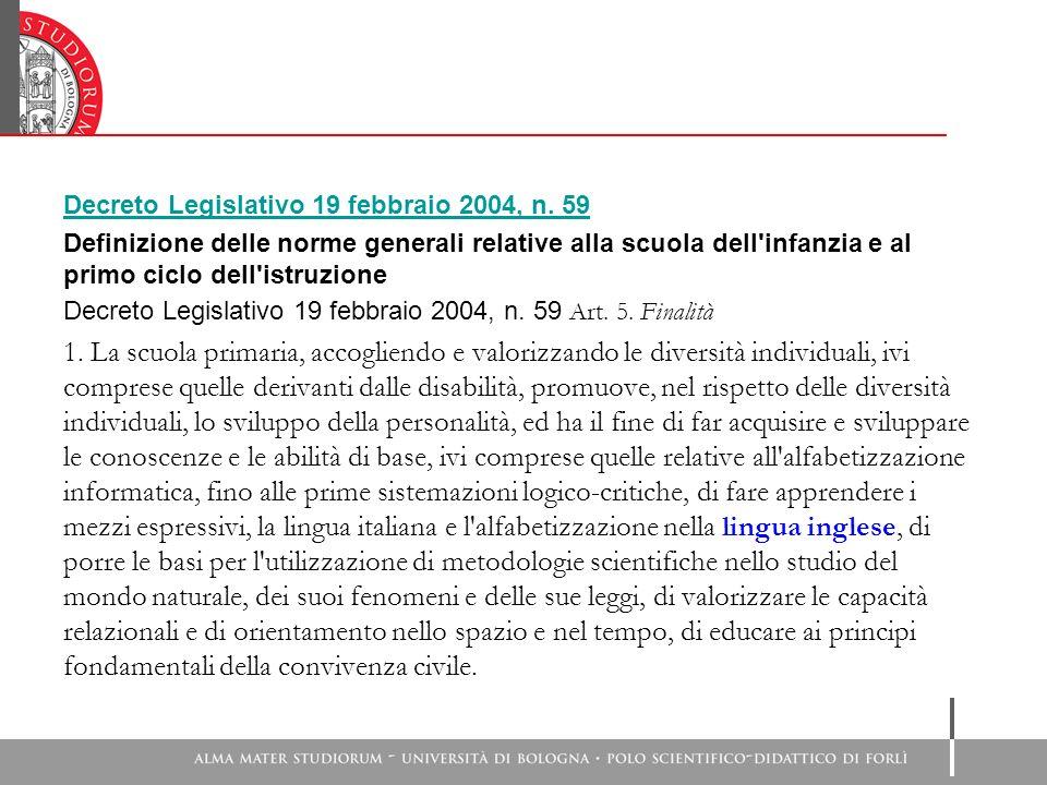 Decreto Legislativo 19 febbraio 2004, n. 59 Definizione delle norme generali relative alla scuola dell'infanzia e al primo ciclo dell'istruzione Decre