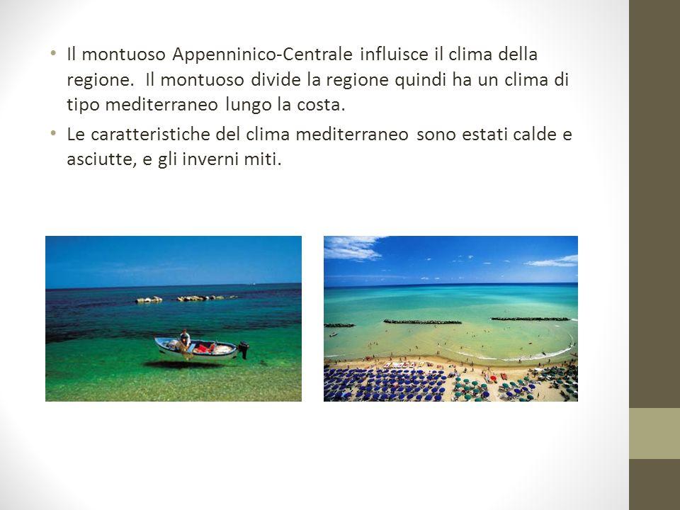 Il montuoso Appenninico-Centrale influisce il clima della regione. Il montuoso divide la regione quindi ha un clima di tipo mediterraneo lungo la cost