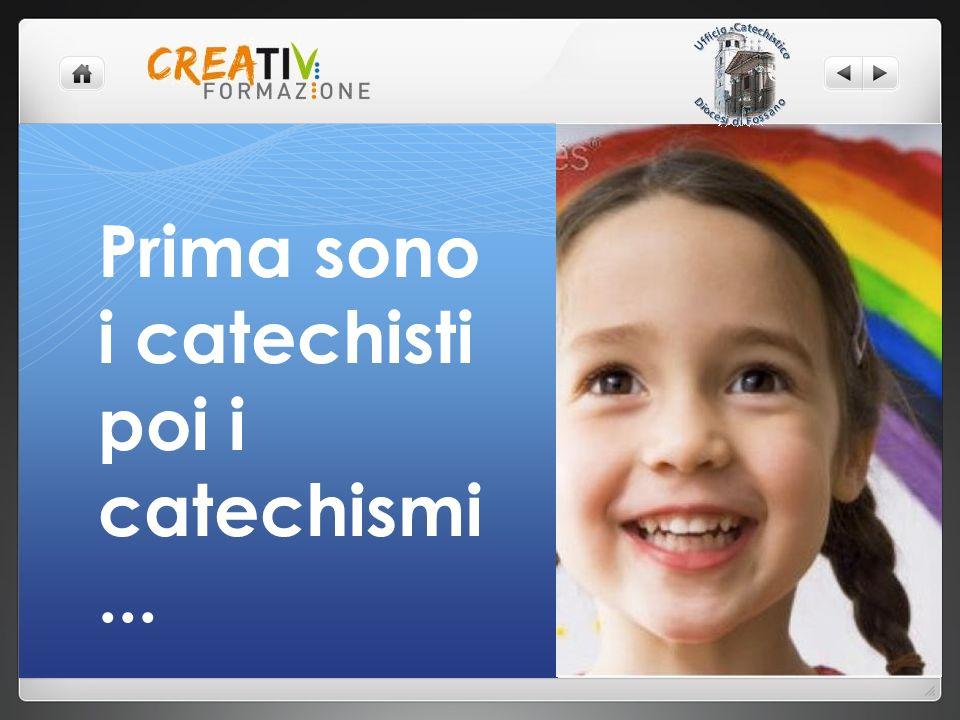 Prima sono i catechisti poi i catechismi...