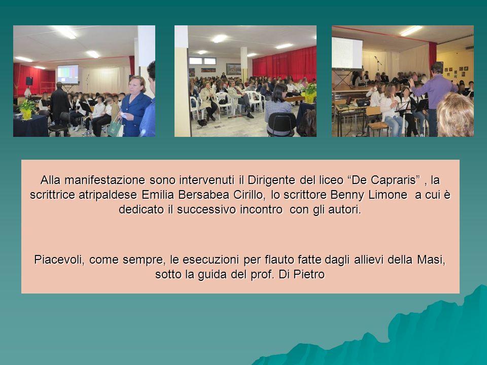 Alla manifestazione sono intervenuti il Dirigente del liceo De Capraris, la scrittrice atripaldese Emilia Bersabea Cirillo, lo scrittore Benny Limone a cui è dedicato il successivo incontro con gli autori.