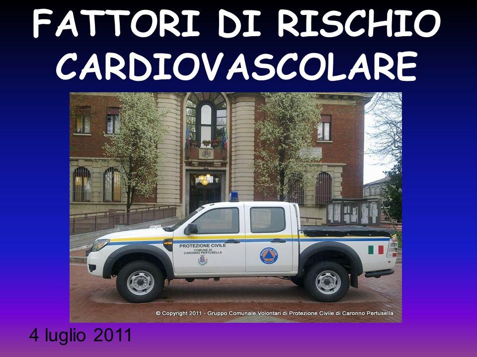 FATTORI DI RISCHIO CARDIOVASCOLARE 4 luglio 2011