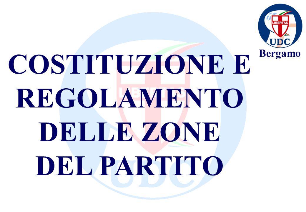 Bergamo COSTITUZIONE E REGOLAMENTO DELLE ZONE DEL PARTITO