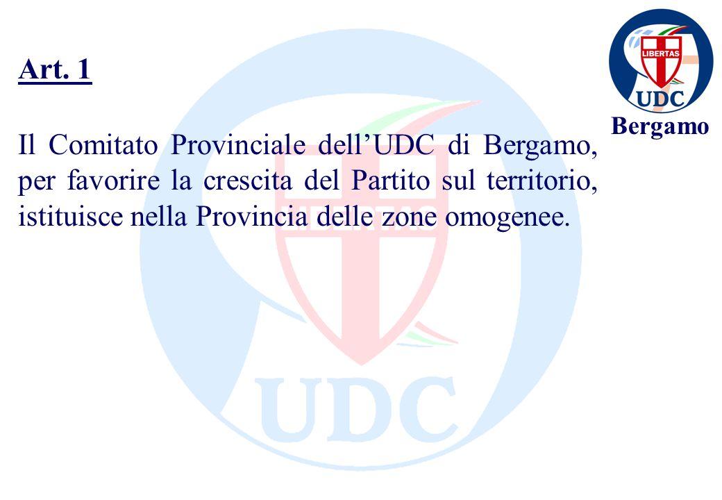 Bergamo Il Comitato Provinciale dellUDC di Bergamo, per favorire la crescita del Partito sul territorio, istituisce nella Provincia delle zone omogenee.