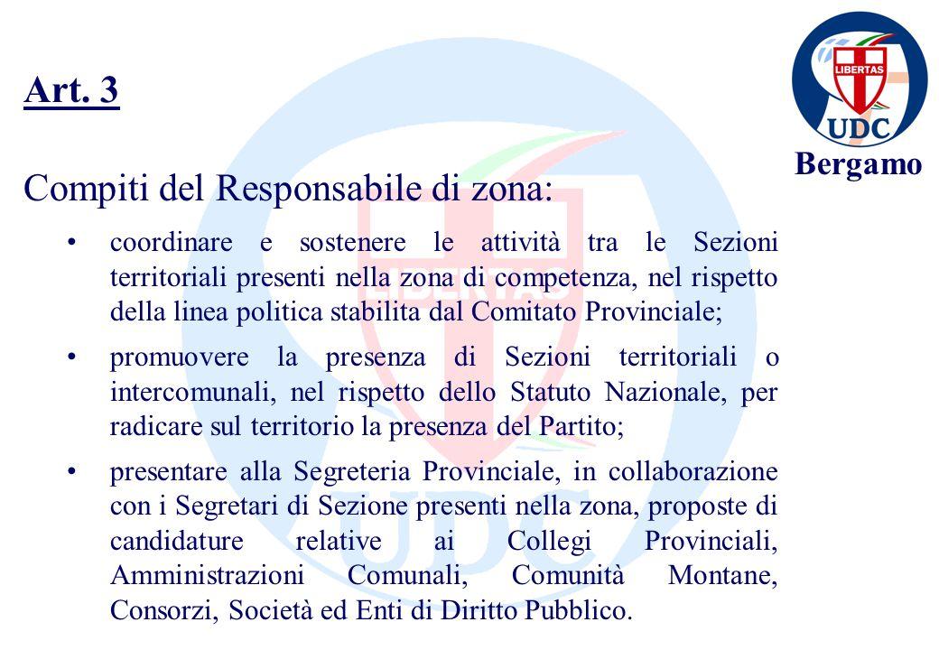 Bergamo Compiti del Responsabile di zona: coordinare e sostenere le attività tra le Sezioni territoriali presenti nella zona di competenza, nel rispet