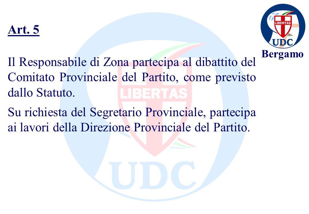 Bergamo Il Responsabile di Zona partecipa al dibattito del Comitato Provinciale del Partito, come previsto dallo Statuto. Su richiesta del Segretario