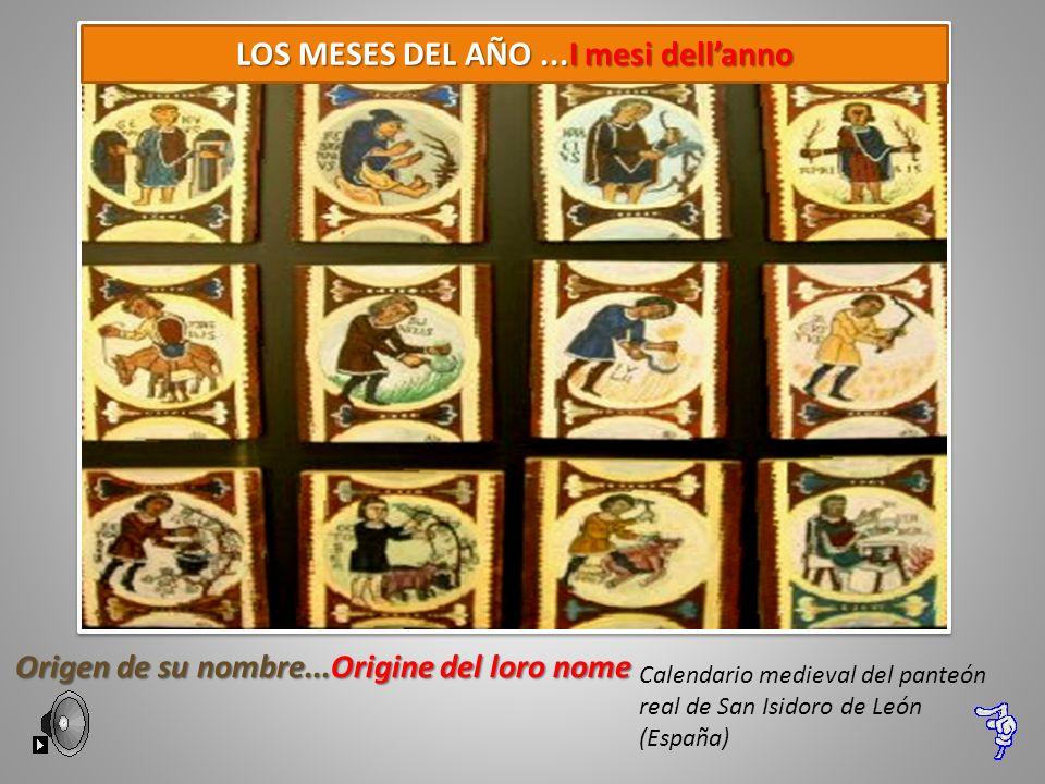 Calendario medieval del panteón real de San Isidoro de León (España) LOS MESES DEL AÑO...I mesi dellanno Origen de su nombre...Origine del loro nome