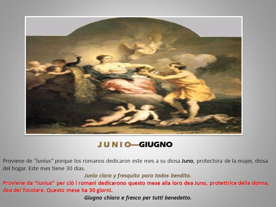 Proviene de iunius porque los romanos dedicaron este mes a su diosa Juno, protectora de la mujer, diosa del hogar.