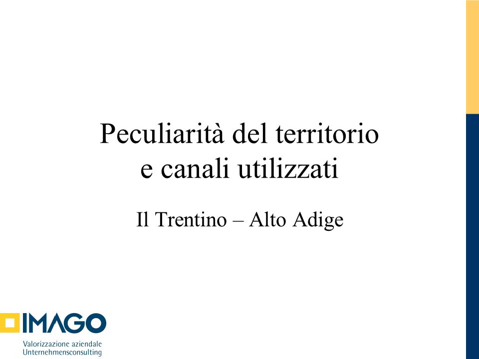 Peculiarità del territorio e canali utilizzati Il Trentino – Alto Adige