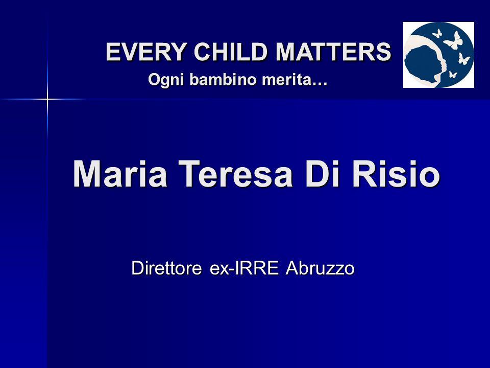 Assessore alle politiche sociali del Comune di Ortona Leo Castiglione EVERY CHILD MATTERS Ogni bambino merita… EVERY CHILD MATTERS Ogni bambino merita…