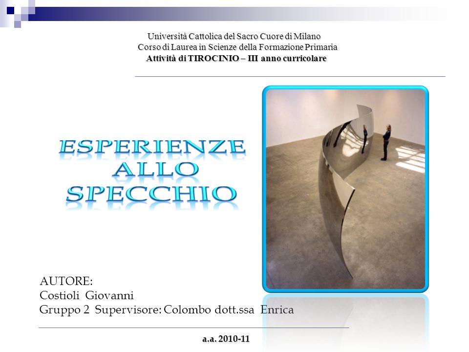 Università Cattolica del Sacro Cuore di Milano Corso di Laurea in Scienze della Formazione Primaria Corso di Laurea in Scienze della Formazione Primar