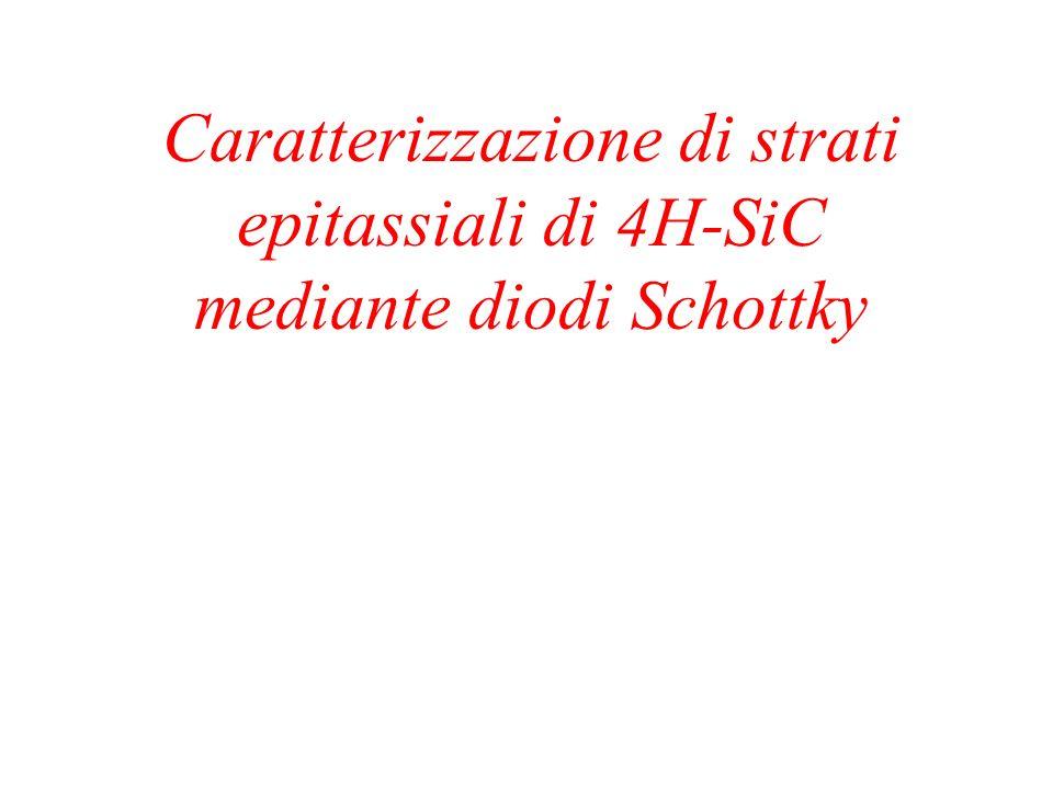 Caratterizzazione di strati epitassiali di 4H-SiC mediante diodi Schottky