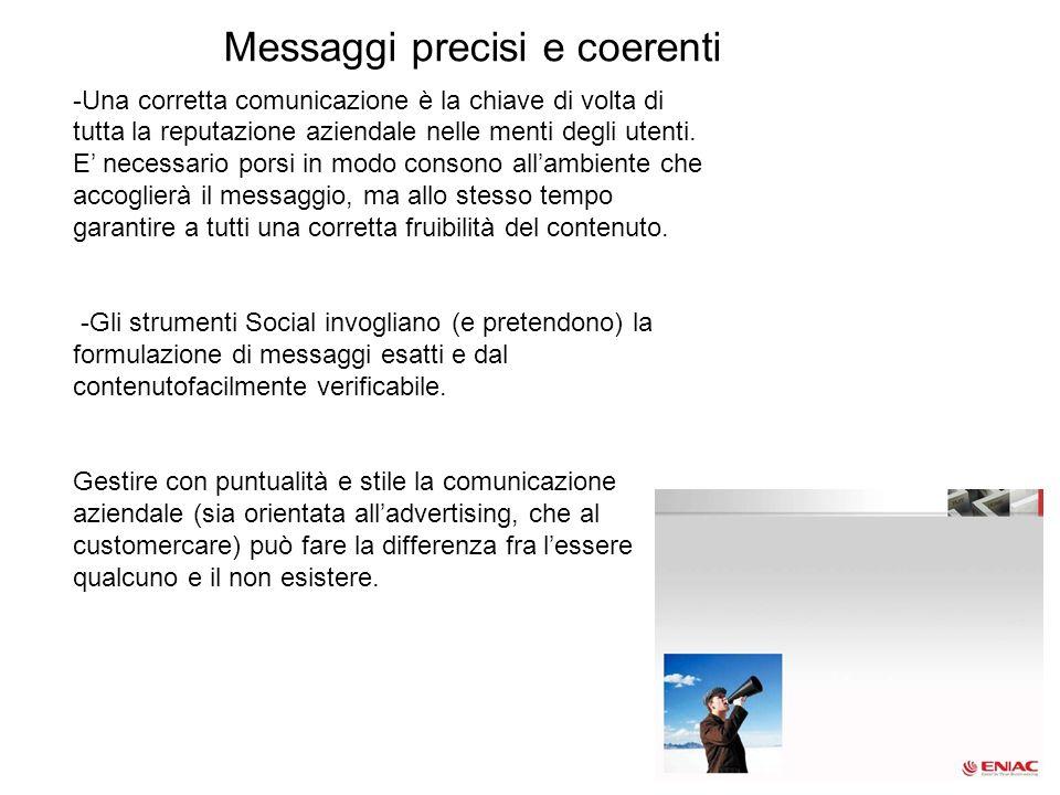 -Una corretta comunicazione è la chiave di volta di tutta la reputazione aziendale nelle menti degli utenti. E necessario porsi in modo consono allamb