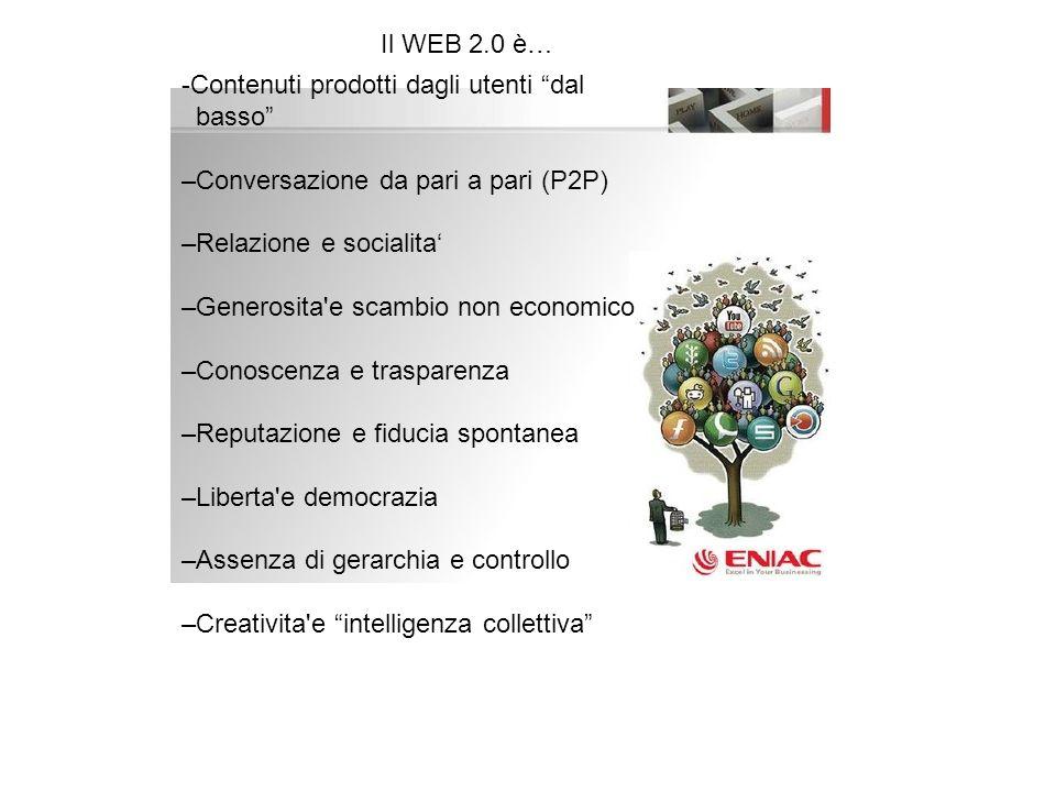 -Contenuti prodotti dagli utenti dal basso –Conversazione da pari a pari (P2P) –Relazione e socialita –Generosita'e scambio non economico –Conoscenza