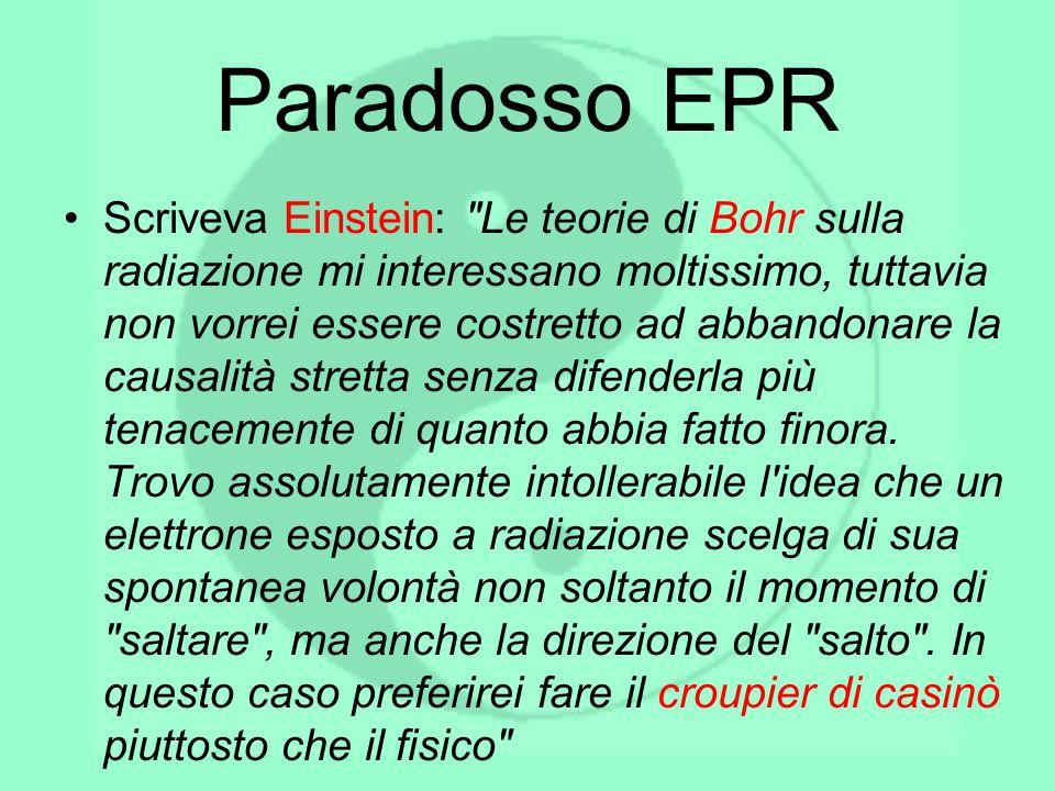 Paradosso EPR Scriveva Einstein: